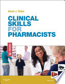 """Clinical Skills for Pharmacists E-Book: A Patient-Focused Approach"" by Karen J. Tietze"