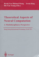 Theoretical Aspects of Neural Computation  A Multidisciplinary Perspective