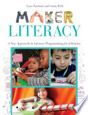 Maker Literacy  A New Approach to Literacy Programming for Libraries
