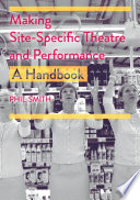 Making Site Specific Theatre And Performance PDF