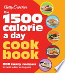 Betty Crocker: 1500 Calorie a Day Cookbook