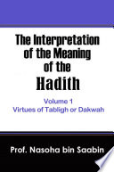 The Interpretation of The Meaning of The Hadith Volume 1     Virtues of Tabligh or Dakwah