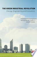 The Green Industrial Revolution  : Energy, Engineering and Economics