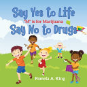 Say Yes to Life Say No to Drugs