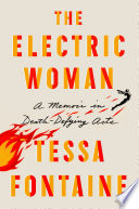 The Electric Woman, A Memoir in Death-Defying Acts by Tessa Fontaine PDF