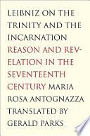Leibniz On The Trinity And The Incarnation