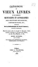 Catalogue de vieux livres et de nombreux manuscrits et autographes sur l'histoire religieuse, l'histoire de France etc. provenant de la bibl. de feu M. Reboul