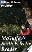 McGuffey s Sixth Eclectic Reader
