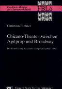 Chicano-Theater zwischen Agitprop und Broadway