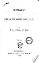 Memoirs of the Life of Sir Walter Scott, Bart. by J.G. Lockhart