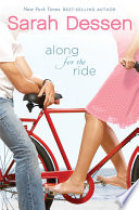 """""""Along for the Ride: A Novel"""" by Sarah Dessen"""