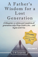 A Father s Wisdom for a Lost Generation