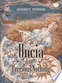 Uncia Or Precious Nothing Novel Fairy Tale For All Ages