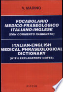 Italian-English medical phraseological dictionary (with explanatory notes)