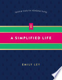 """A Simplified Life: Tactical Tools for Intentional Living"" by Emily Ley"