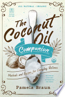 The Coconut Oil Companion  Methods and Recipes for Everyday Wellness  Countryman Pantry
