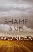 Shame and Wonder