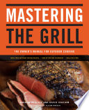 """Mastering the Grill: The Owner's Manual for Outdoor Cooking"" by Andrew Schloss, David Joachim, Alison Miksch"