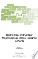 Biochemical and Cellular Mechanisms of Stress Tolerance in Plants Book