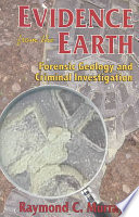 Evidence from the Earth  : Forensic Geology and Criminal Investigation