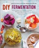 DIY Fermentation  Over 100 Step By Step Home Fermentation Recipes Book
