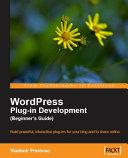 WordPress Plug-in Development (Beginner's Guide)