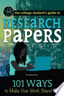 The College Student s Guide to Research Papers  101 Ways to Make Your Work Stand Out