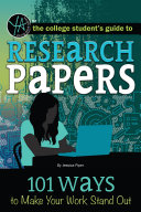The College Student's Guide to Research Papers: 101 Ways to Make Your Work Stand Out