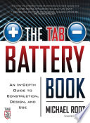 The TAB Battery Book  An In Depth Guide to Construction  Design  and Use