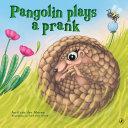 Pangolin Plays a Prank