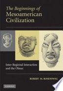 The Beginnings of Mesoamerican Civilization Book