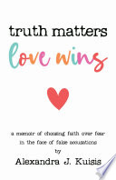 Truth Matters  Love Wins