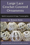 Large Lace Crochet Covered Ornaments  Quick   Easy Patterns for Large 4  100mm  Globes