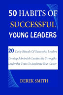 50 Habits of Successful Young Leaders