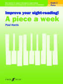 Improve your sight reading  A Piece a Week Piano Grade 2