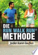 Die Run Walk Run Methode  : Jeder kann laufen