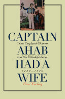 Captain Ahab Had a Wife: New England Women and the ...