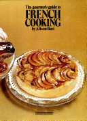The Gourmet s Guide to French Cooking