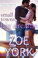 Small Towns, Big Dreams: A Sexy Small Town Romance Starter Set