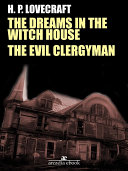 The Dreams in the Witch House - The Evil Clergyman