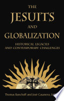 Image of book cover for The Jesuits and Globalization Historical Legacies  ...