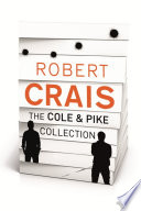 ROBERT CRAIS     THE COLE   PIKE COLLECTION