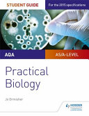 AQA A-Level Biology Student Guide: Practical Biology