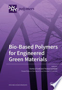 Bio-Based Polymers for Engineered Green Materials