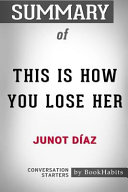 Summary of This Is How You Lose Her by Junot Diaz  Conversation Starters
