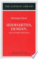 Siddhartha, Demian, and Other Writings: Hermann Hesse