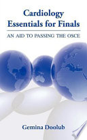 Cardiology Essentials for Finals   An Aid to Passing the OSCE Book