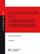 Les grandes décisions de la jurisprudence communautaire