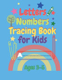 Letters Numbers Tracing Book for Kids Ages 3 5