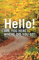 Hello! Are You Here? Where Did You Go?